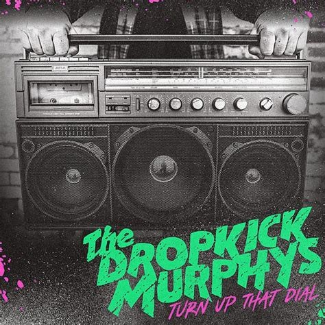 Dropkick Murphy's - Turn up that dial