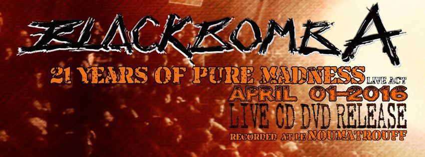 BLACK BOMB A: 21 YEARS OF PURE MADNESS-LIVE ACT